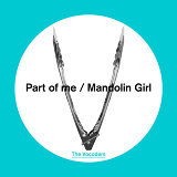 Part of Me / Mandolin Girl