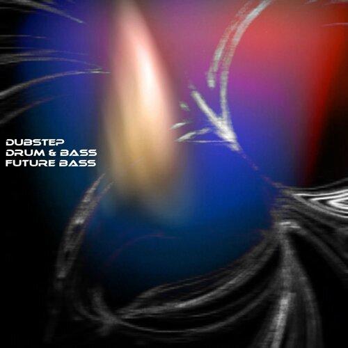 Various Artists - Dubstep Drum & Bass Future Bass - 33 Songs