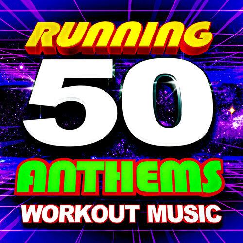 50 Running Anthems (Workout Music)