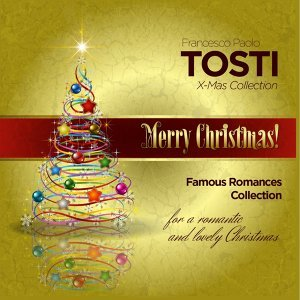 Merry Christmas! Tosti X-Mas Collection - Famous Romances Collection for a Romantic and Lovely Christmas