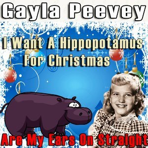 I Want a Hippopotamus for Christmas / Are My Ears on Straight