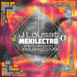 Mexilectro - The Collection Including DJ Mix