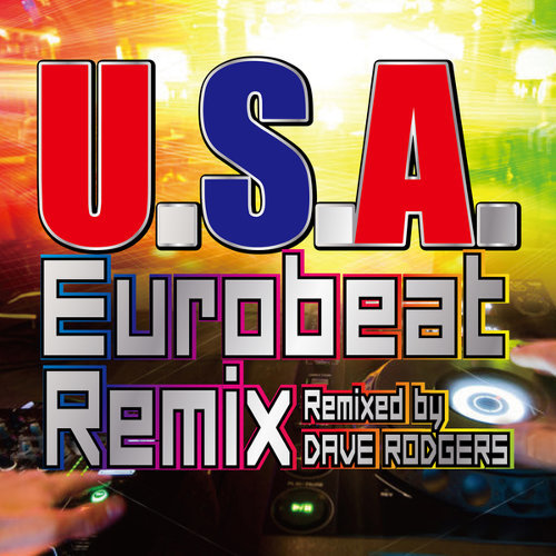 U.S.A. Eurobeat Remix (Remixed by DAVE RODGERS)