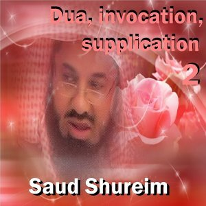 Dua, invocation, supplication, vol. 2 - Quran