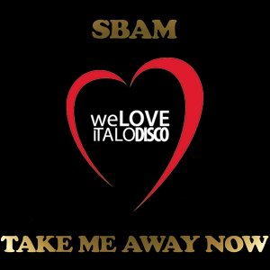 Take Me Away Now - Italo Disco