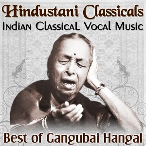 Hindustani Classicals Indian Classical Vocal Music Best of Dr Gangubai Hangal