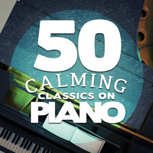 50 Calming Classics on Piano