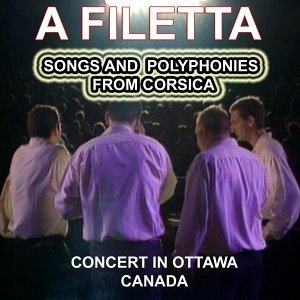 A Filetta - Songs and Polyphonies from Corsica - Concert in Canada