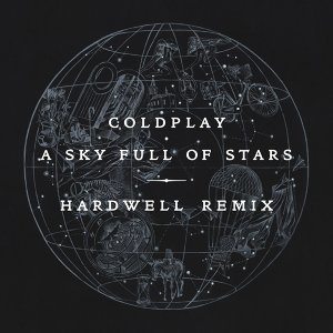 A Sky Full Of Stars (Hardwell Remix) - Hardwell Remix