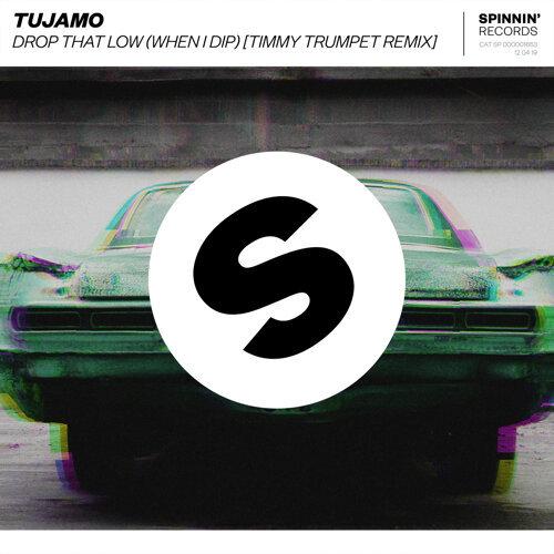 Drop That Low (When I Dip) - Timmy Trumpet Remix
