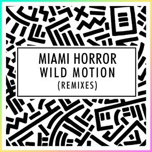 Wild Motion (Remixes)