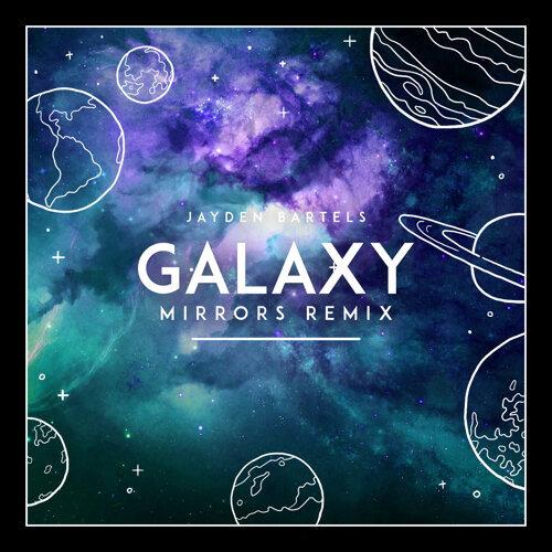 Galaxy (MIRRORS Remix)