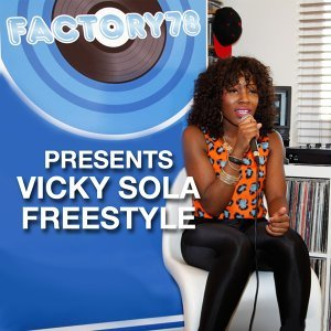Factory78 Presents Vicky Sola Freestyle