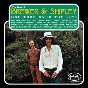 One Toke Over The Line: The Best Of Brewer & Shipley