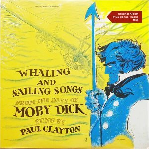 Sailing and Whaling Songs from the Days of Moby Dick - Original Album 1954