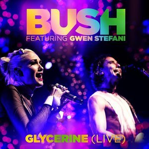 Glycerine (Live) [feat. Gwen Stefani]