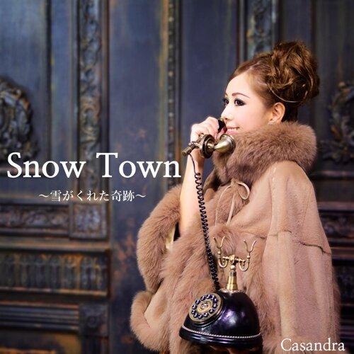 Snow Town 〜雪がくれた奇跡〜