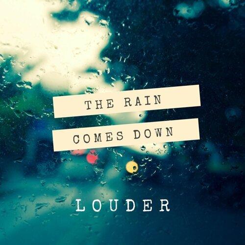The Rain Comes Down