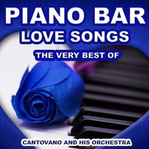 Piano Bar: Love Songs - The Very Best of Love Songs