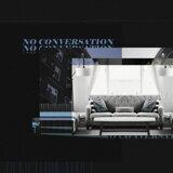 No Conversation (Feat. Autumn) (Prod. Muffin)