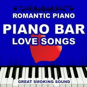 Piano Bar: Love Songs - Romantic Piano