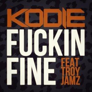 Fuckin Fine (feat. Troy Jamz)