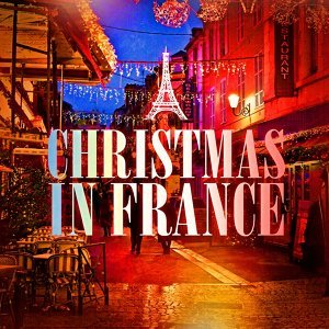 Christmas in France (Famous Xmas Carols and Songs from France)