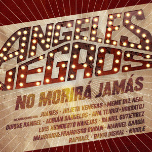 Angeles Negros No Morirá Jamás