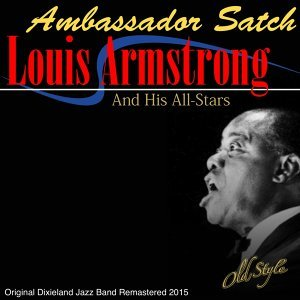 Ambassador Satch (European Concert Recording By) - Original Dixieland Jazz Band Remastered 2015