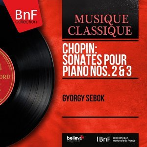 Chopin: Sonates pour piano Nos. 2 & 3 - Stereo Version