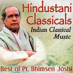 Hindustani Classicals Indian Classical Music Best of Pandit Bhimsen Joshi