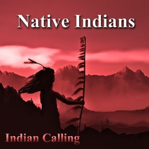 Native Indians - Native American Music