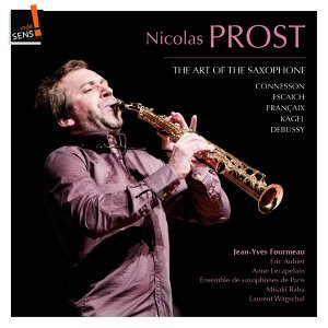 The Art of the Saxophone: Nicolas Prost