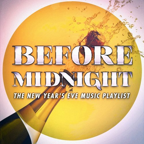 Before Midnight: The Best New Year's Eve Playlist