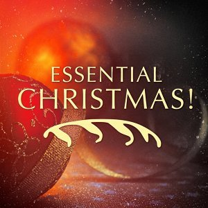 Essential Christmas! 30 Must Have Xmas Songs