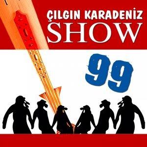 Çılgın Karadeniz Show 99