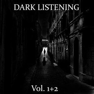 Dark Listening, Vol.1 + 2