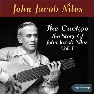 The Cuckoo - The Story of John Jacob Niles, Vol. 1 - Original Recordings