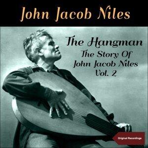 The Hangman -  The Story of John Jacob Niles, Vol. 2 - Original Recordings
