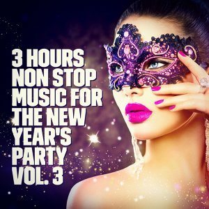 New Year's Party: 3 Hours Non Stop Music Playlist, Vol. 3