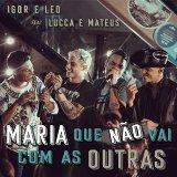 Maria Que Não Vai Com as Outras (feat. Lucca e Mateus)