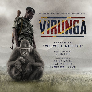 We Will Not Go - From The Virunga Original Motion Picture Soundtrack