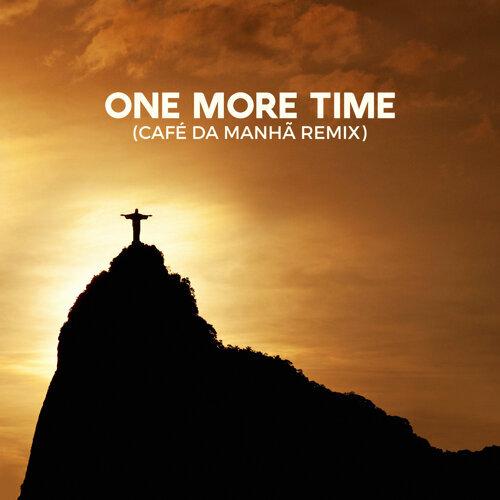 One More Time (Café da Manhã Remix)