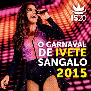 O Carnaval De Ivete Sangalo 2015 - Ao Vivo