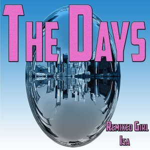 The Days - Remixed Girl