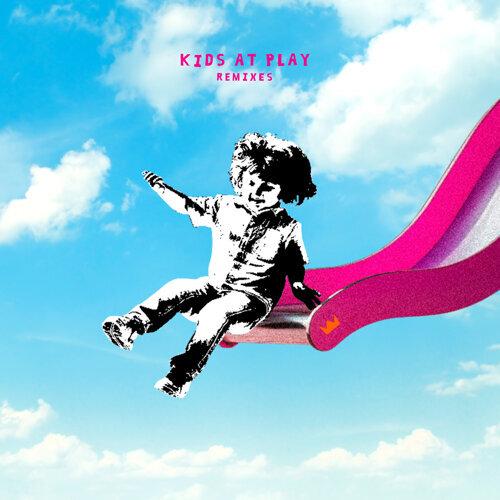 Kids At Play - EP - Remixes