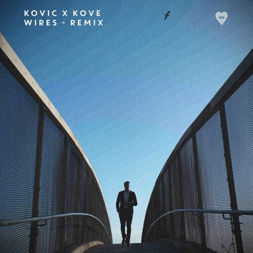 Wires - Kove Remix