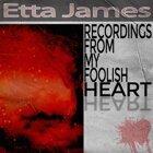 Recordings from My Foolish Heart