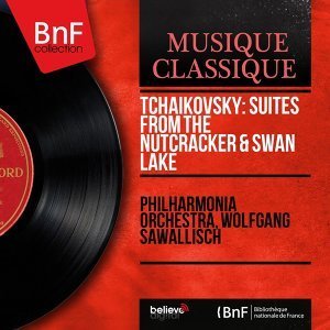 Tchaikovsky: Suites from The Nutcracker & Swan Lake - Stereo Version