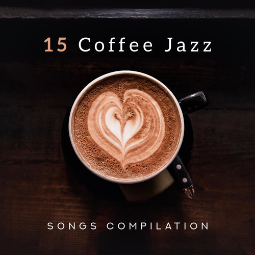 15 Coffee Jazz Songs Compilation